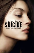 How to Plan a Suicide | Wattys2016 by MeowTheCatSays