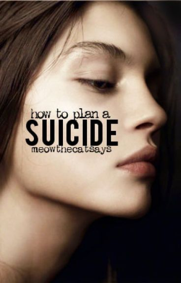 How to Plan a Suicide | ✔️