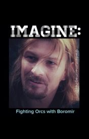 IMAGINE: Fighting Orcs with Boromir by Aidanturnerimagines