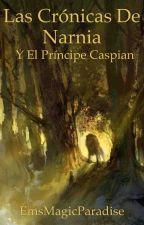 Las crónicas de Narnia y el principe Caspian by emmastyles7