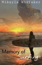 Memory of Surfing by Ocean_Girl_