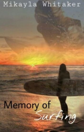 Memory of Surfing