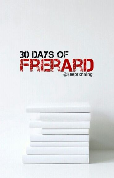 30 Days Of Frerard: Oneshot Challenge