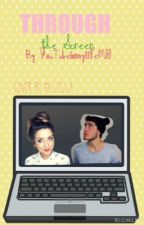 Through the Screen- ZALFIE FANFIC by YouTubeismylifeMH