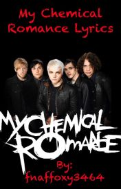 My Chemical Romance Lyrics by thephoenixkilljoy
