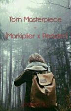 Torn Masterpiece - {Markiplier x Reader} by MissAtelophobia