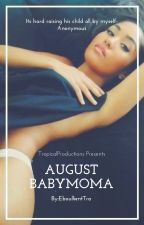 August Baby Mama(August Alsina love story by _TropicaTra