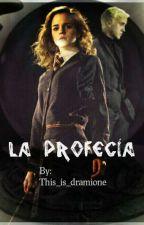 La profecía  by this_is_dramione