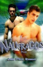 Náufragos (Yaoi) by JorgeMoonRodriguez