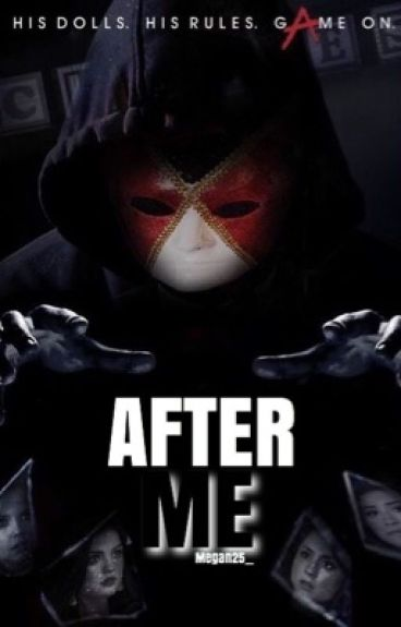 After me ~ Pretty Little Liars Fanfic