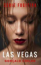 Las Vegas (Série Fugitiva, Livro 2) by GoncaloCoelho