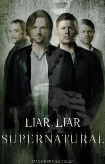 [Supernatural] Liar, liar.
