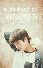 a moment to remember (Woohyun×Jin fanfic) by togetherweshine_