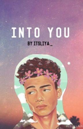 Into You by itsliya