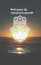 ♥•Frases de Adolescentes•♥ by Melany200224
