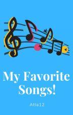 My Favorite Songs! by Atla12