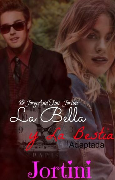 La Bella y La Bestia *Jortini*