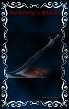 Nobility's Blade by CrisxAndrade