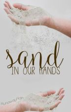 Sand in our hands by RunawayRain