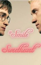 Smile Sweetheart. ((Drarry fanfic)) by drarryinwonderland