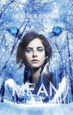 MEAN (MEAN trilogy, #1) by Heather_Dianne