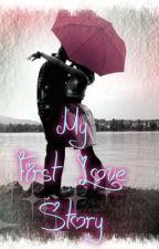 My First Love Story by Zaza916