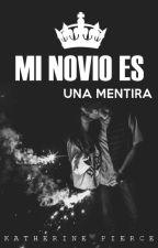 MI NOVIO ES UNA MENTIRA by KatherineTVDPierce
