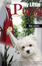 My Little Puppy || InuxKag [Editando] by VintageBabyGirl