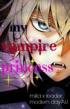 My Vampire Princess (Mika x Reader) by Krixis
