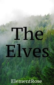 The Elves [ONESHOT] by ElementRose