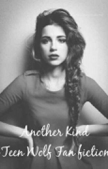 Another Kind •Teen Wolf Fan-Fiction•
