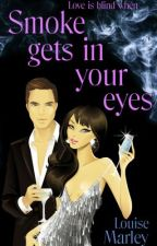 Smoke Gets In Your Eyes (Extract) by LouiseMarley