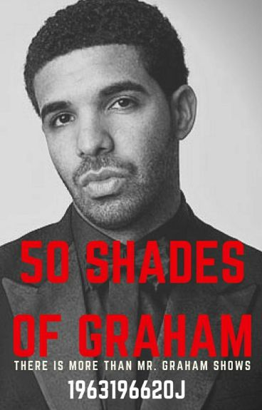 50 Shades of Graham