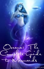 Oceana: The Complete Guide to Mermaids by Calayinfinite