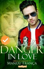 Danger In Love (Ziam Mayne)  #Wattys2015 Vencedor [Revisando] by BoyLarryshipper1D