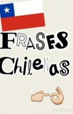 Frases Chilenas by XxMatthewBaexX