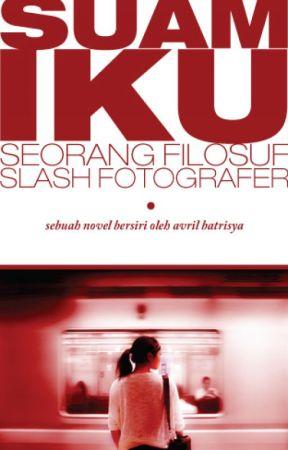 Suamiku Seorang Filosuf slash Fotografer by sufianabas
