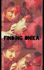 Finding Onika (Short Story) by TeeMinaj_