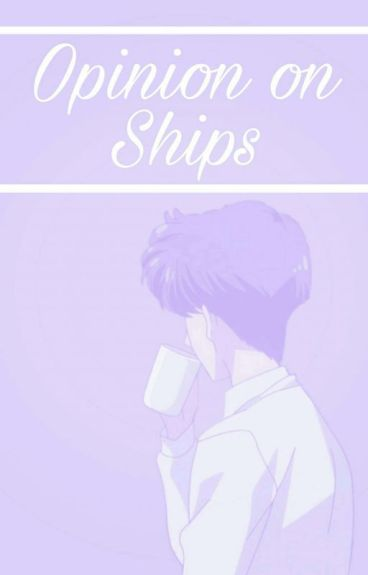 Opinions On Ships