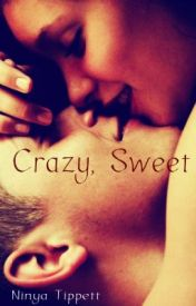 Crazy, Sweet by ninyatippett
