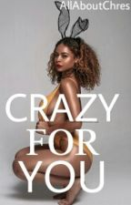 Crazy For You [Santo A. Story] by AllAboutChres
