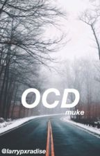 OCD ✎ Muke [BOYXBOY] by larrypxradise