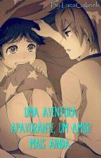 Uma aventura apavorante, um amor mais ainda by LucaGabrielx