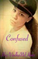 Confused (Urban Lesbian Story)(SţuԀ×SţuԀ) by -BluntsxHotWingz-