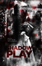 Shadow Play  by lemvnade