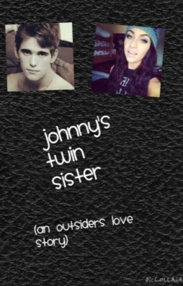 Johnny's Twin Sister (An Outsiders Love Story)