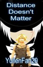 Distance Doesn't Matter: Allward by YullenFan20