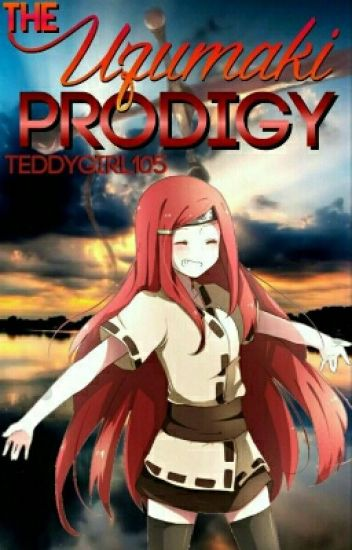 The Uzumaki Prodigy [DISCONTINUED]