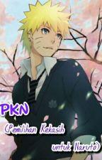 PKN (Pemilihan Kekasih untuk Naruto) by IkaLianiwati