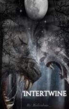 INTERTWINE (Sex With A Beast Series #3) by Ridiculous_
